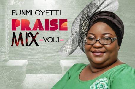 Funmi Oyetti just released Praise Mix, Vol 1